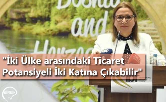 """""""İki Ülke Arasındaki Ticaret Potansiyeli İki Katına Çıkabilir"""""""