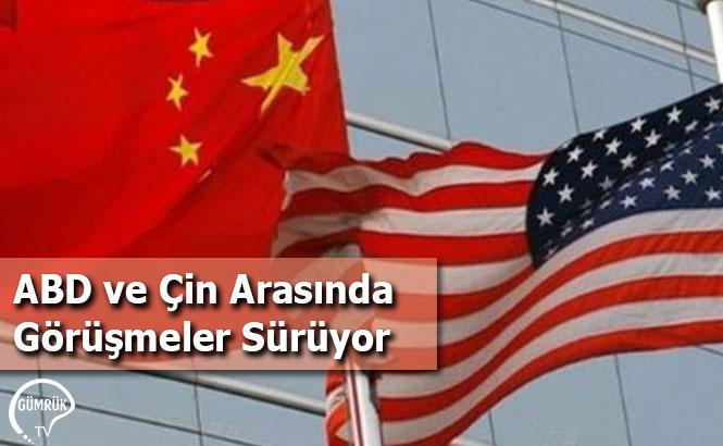 ABD ve Çin Arasında Görüşmeler Sürüyor