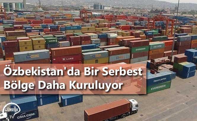 Özbekistan'da Bir Serbest Bölge Daha Kuruluyor