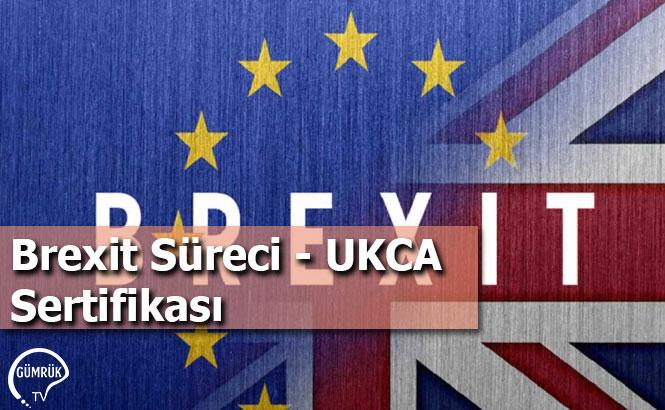 Brexit Süreci - UKCA Sertifikası