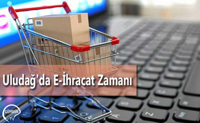 Uludağ'da E-İhracat Zamanı