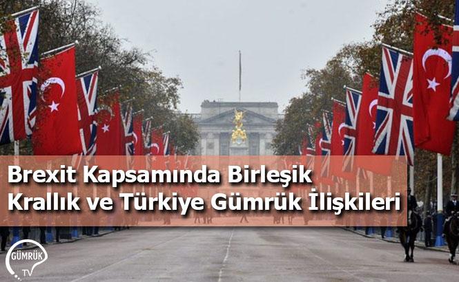 Brexit Kapsamında Birleşik Krallık ve Türkiye Gümrük İlişkileri