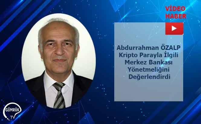 Abdurrahman Özalp Kripto Parayla İlgili Merkez Bankası Yönetmeliğini Değerlendirdi