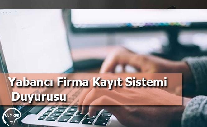 Yabancı Firma Kayıt Sistemi Duyurusu