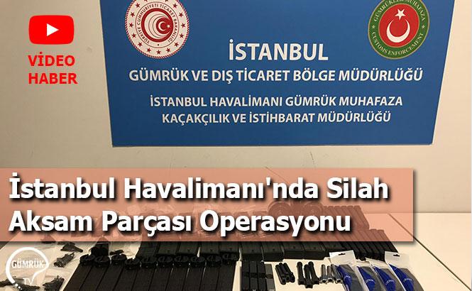İstanbul Havalimanı'nda Silah Aksam Parçası Operasyonu