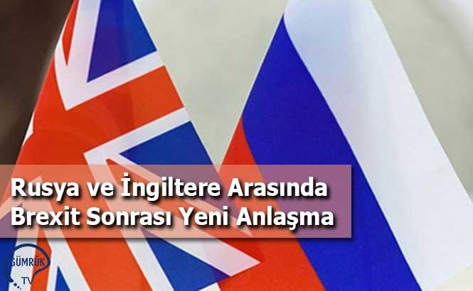 Rusya ve İngiltere Arasında Brexit Sonrası Yeni Anlaşma