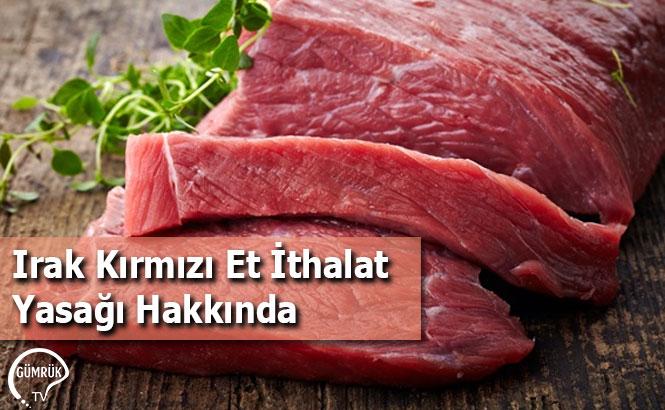 Irak Kırmızı Et İthalat Yasağı Hakkında