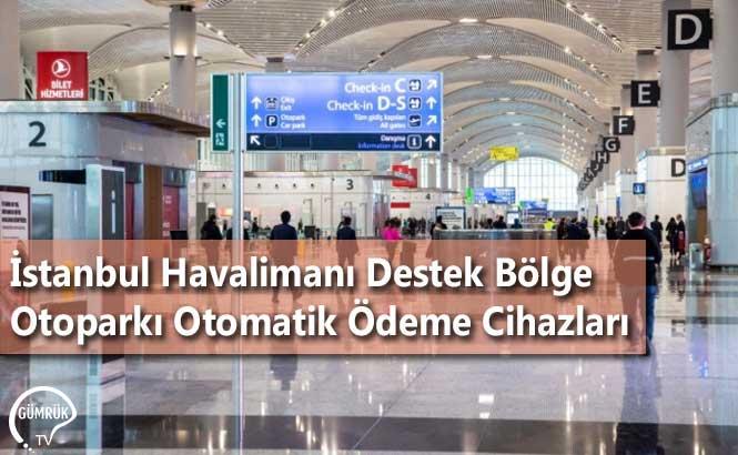 İstanbul Havalimanı Destek Bölge Otoparkı Otomatik Ödeme Cihazları