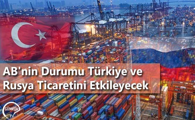 AB'nin Durumu Türkiye ve Rusya Ticaretini Etkileyecek