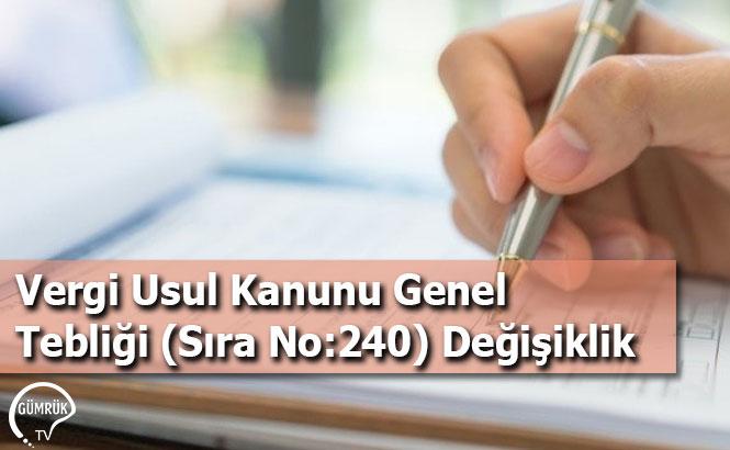 Vergi Usul Kanunu Genel Tebliği (Sıra No:240) Değişiklik