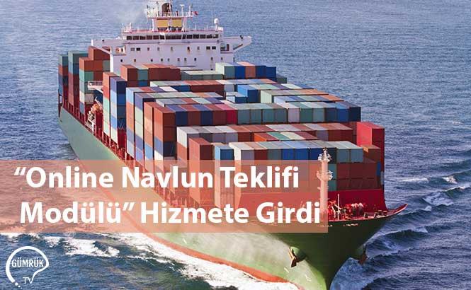 """""""Online Navlun Teklifi Modülü"""" Hizmete Girdi"""