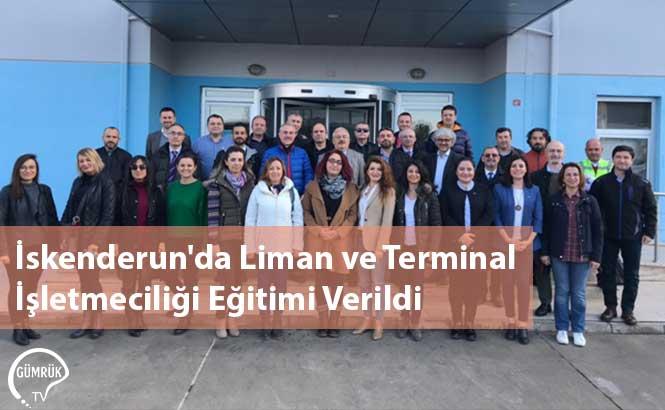 İskenderun'da Liman ve Terminal İşletmeciliği Eğitimi Verildi