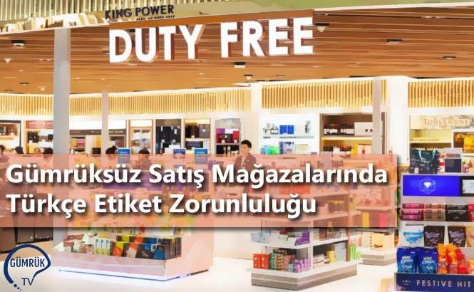 Gümrüksüz Satış Mağazalarında Türkçe Etiket Zorunluluğu