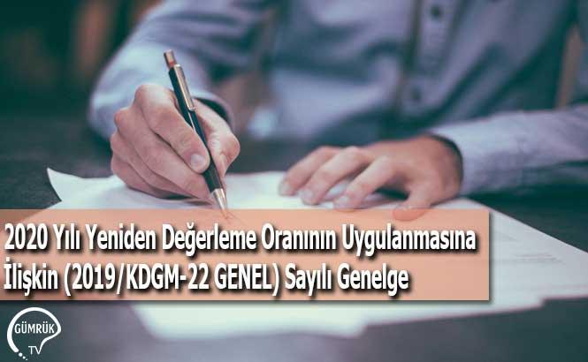 2020 Yılı Yeniden Değerleme Oranının Uygulanmasına İlişkin (2019/KDGM-22 GENEL) Sayılı Genelge