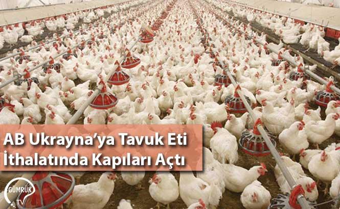 AB Ukrayna'ya Tavuk Eti İthalatında Kapıları Açtı