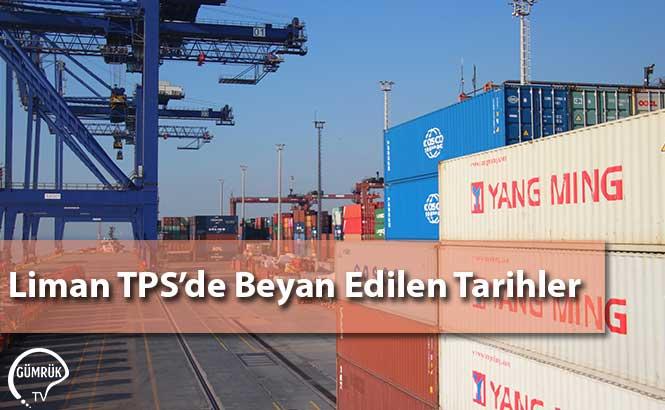 Liman TPS'de Beyan Edilen Tarihler