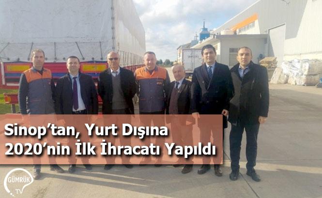 Sinop'tan, Yurt Dışına 2020'nin İlk İhracatı Yapıldı
