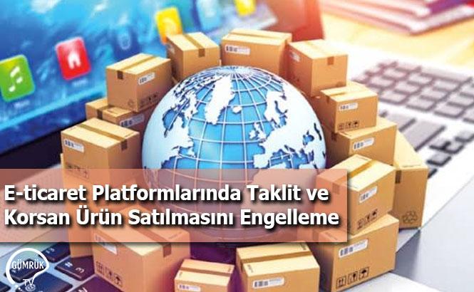 E-ticaret Platformlarında Taklit ve Korsan Ürün Satılmasını Engelleme