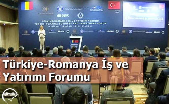 Türkiye-Romanya İş ve Yatırımı Forumu