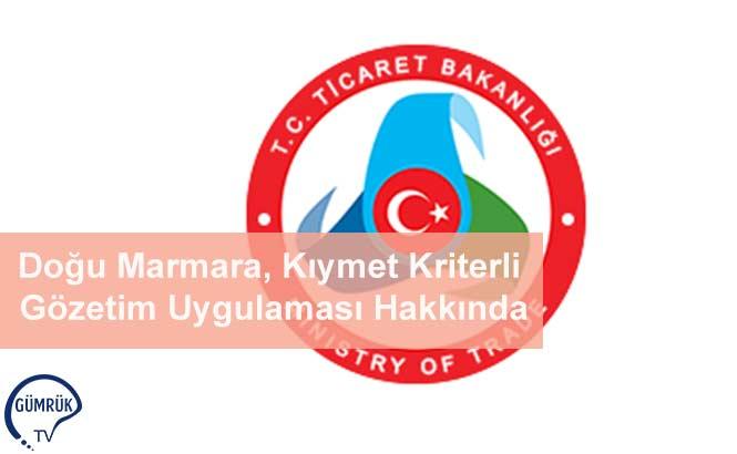 Doğu Marmara, Kıymet Kriterli Gözetim Uygulaması Hakkında