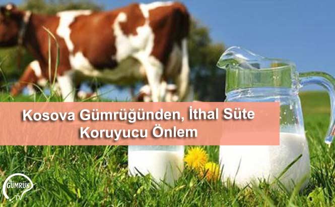 Kosova Gümrüğünden, İthal Süte Koruyucu Önlem