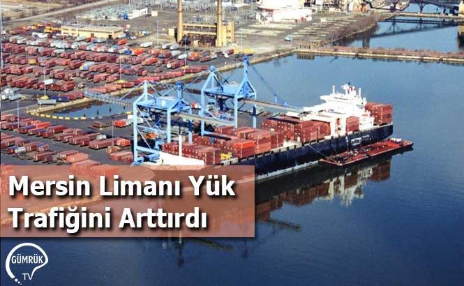 Mersin Limanı Yük Trafiğini Arttırdı