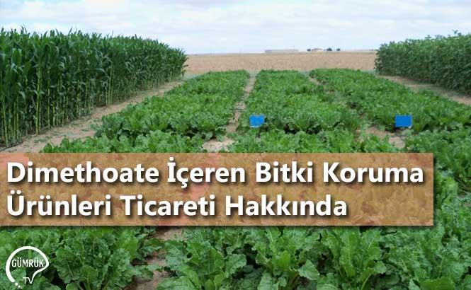 Dimethoate İçeren Bitki Koruma Ürünleri Ticareti Hakkında