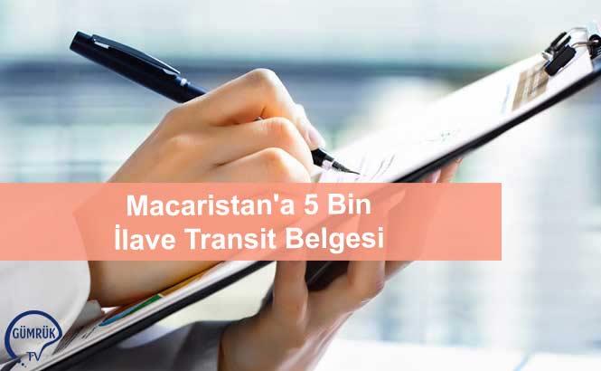 Macaristan'a 5 Bin İlave Transit Belgesi