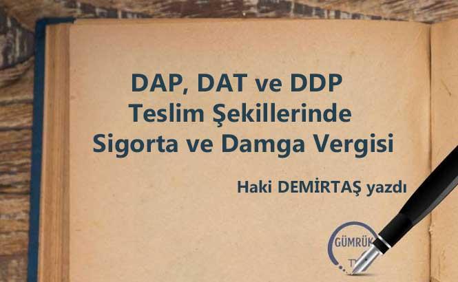 DAP, DAT ve DDP Teslim Şekillerinde Sigorta ve Damga Vergisi