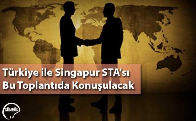 Türkiye ile Singapur STA'sı Bu Toplantıda Konuşulacak