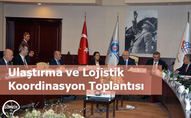 Ulaştırma ve Lojistik Koordinasyon Toplantısı