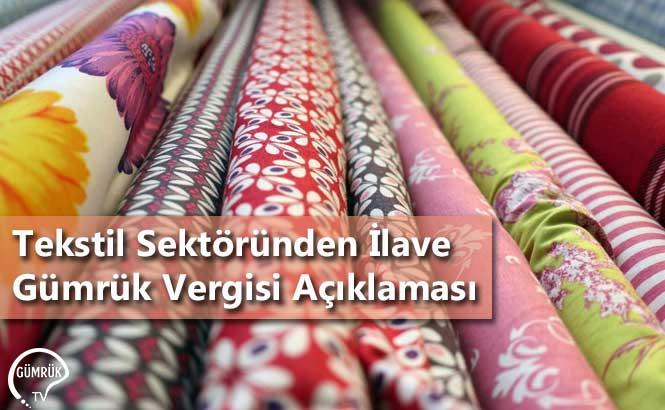Tekstil Sektöründen İlave Gümrük Vergisi Açıklaması