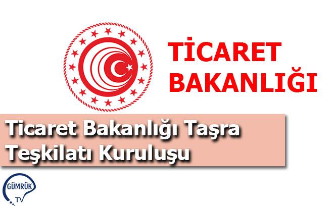 Ticaret Bakanlığı Taşra Teşkilatı Kuruluşu