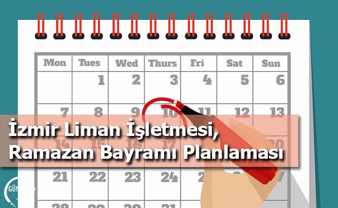İzmir Liman İşletmesi, Ramazan Bayramı Planlaması