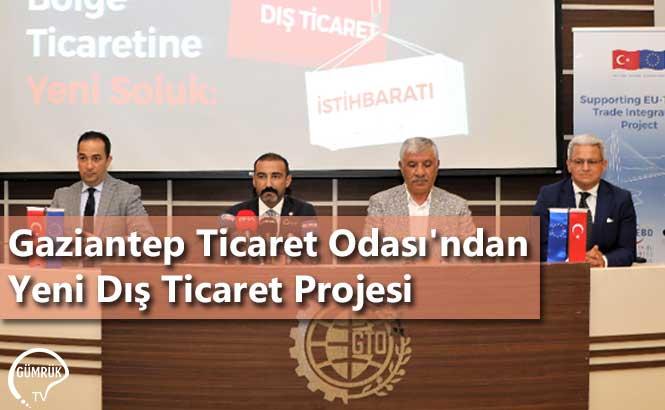 Gaziantep Ticaret Odası'ndan Yeni Dış Ticaret Projesi