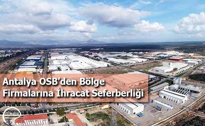 Antalya OSB'den Bölge Firmalarına İhracat Seferberliği
