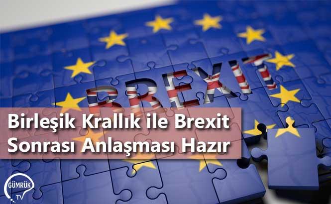 Birleşik Krallık ile Brexit Sonrası Anlaşması Hazır