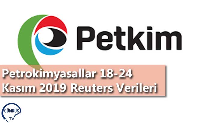 Petrokimyasallar 18-24 Kasım 2019 Reuters Verileri