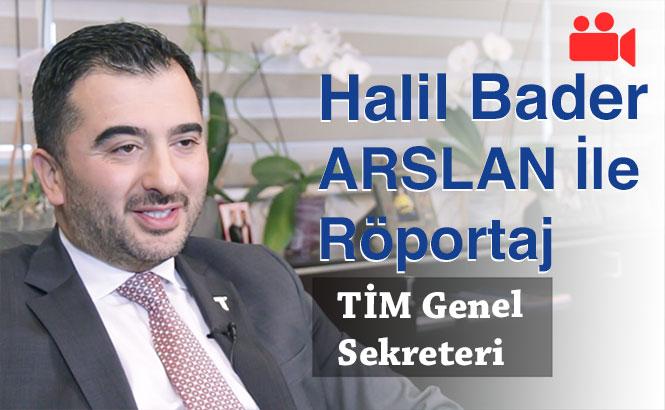 TİM Genel Sekreteri Halil Bader ARSLAN ile Navlun, Büyüme Rakamları, e-Ticaret, Gümrük Birliği, Ordino ve Daha Fazlası Hakkında Röportaj