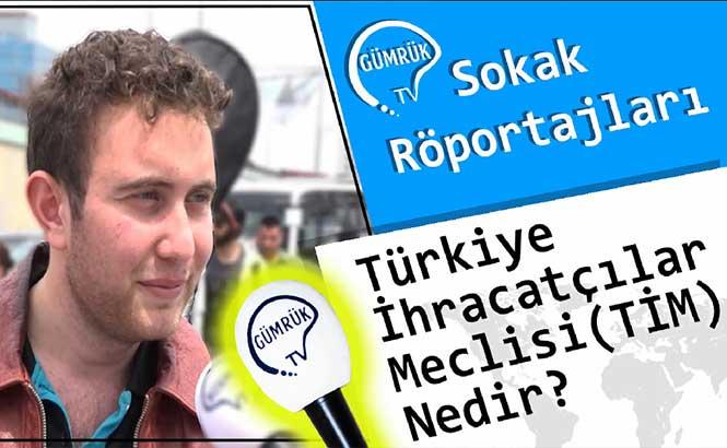 Vatandaşa Sorduk 'Türkiye İhracatçılar Meclisi (TİM) Nedir?' - Şişli
