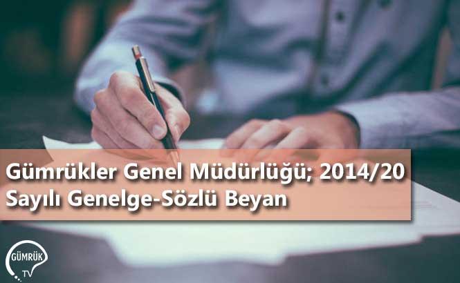 Gümrükler Genel Müdürlüğü; 2014/20 Sayılı Genelge-Sözlü Beyan