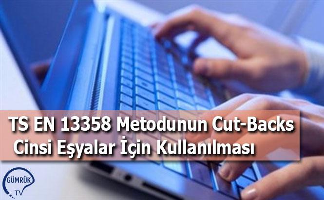 TS EN 13358 Metodunun Cut-Backs Cinsi Eşyalar İçin Kullanılması