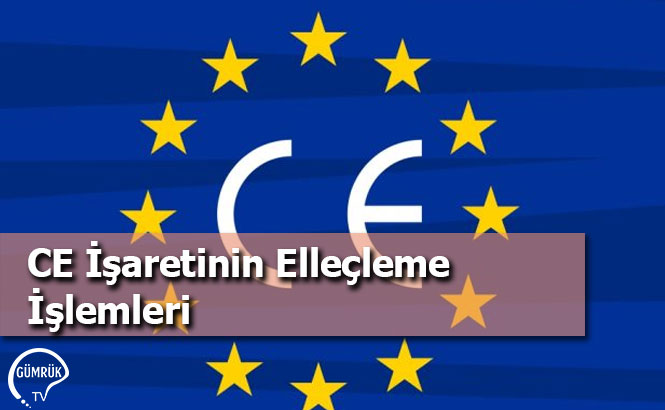 CE İşaretinin Elleçleme İşlemleri