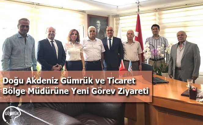 Doğu Akdeniz Gümrük ve Ticaret Bölge Müdürüne Yeni Görev Ziyareti