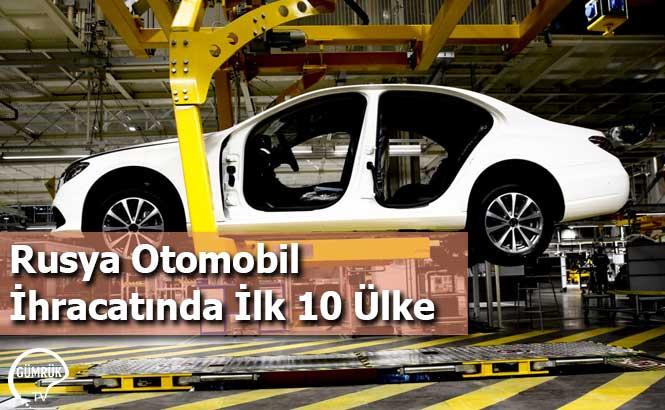 Rusya Otomobil İhracatında İlk 10 Ülke