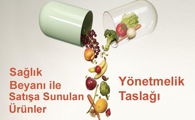 Sağlık Beyanı ile Satışa Sunulan Ürünler Yönetmelik Taslağı