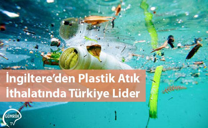 İngiltere'den Plastik Atık İthalatında Türkiye Lider