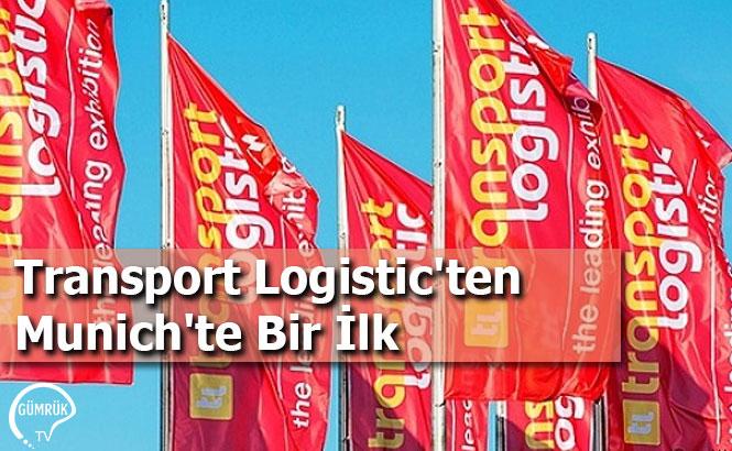 Transport Logistic'ten Munich'te Bir İlk