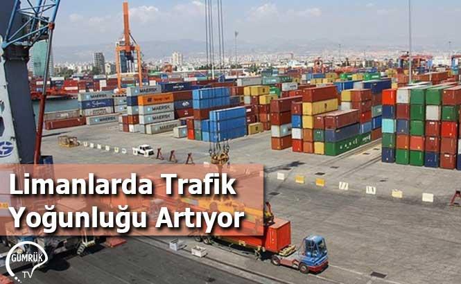 Limanlarda Trafik Yoğunluğu Artıyor