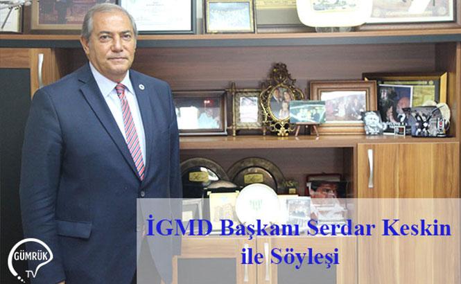 İGMD Başkanı Serdar Keskin ile Söyleşimiz